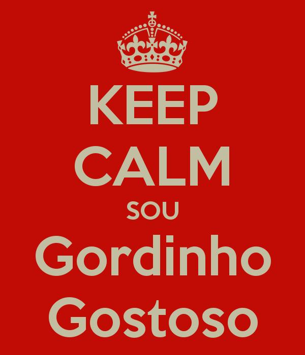 keep-calm-sou-gordinho-gostoso
