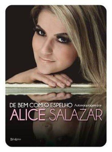 De Bem com o Espelho - Auto Maquiagem por Alice Salazar