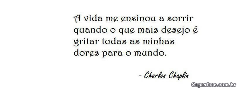 Capas Para Facebook Frase Charles Chaplin 1 De Janeiro A Janeiro