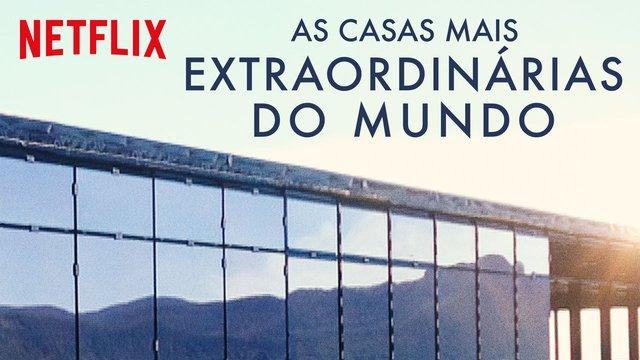 As Casas Mais Extraordinárias do Mundo – 2ª temporada – Parte A (guia de  episódios) | De Janeiro a Janeiro
